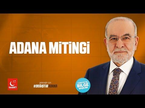 Adana Mitingi - Cumhurbaşkanı Adayı Temel Karamollaoğlu - 07.06.2018