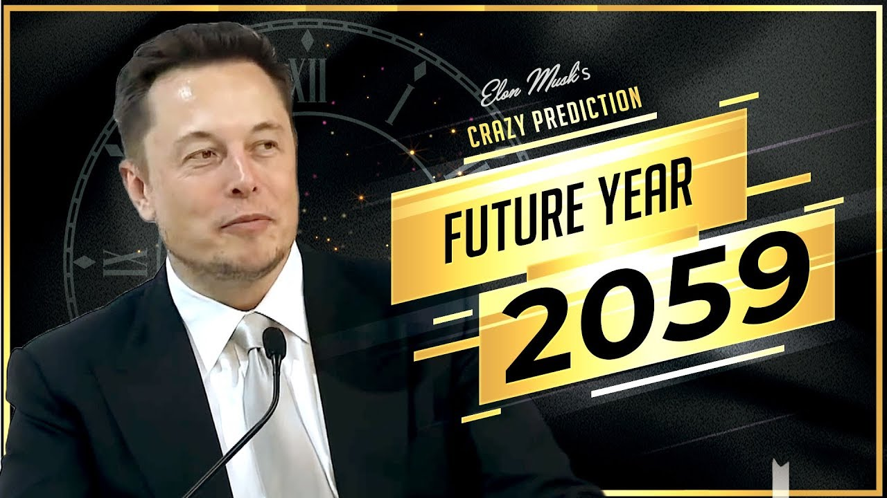 Elon Musk's Crazy Predictions For The Next 30 - 40 Years