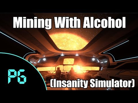 Bonus Stream - Mining.... with Alcohol!