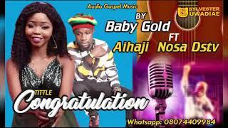BABY GOLD FT ALHAJI NOSA DSTV - CONGRATULATIONS (BENIN GOSPEL MUSIC)