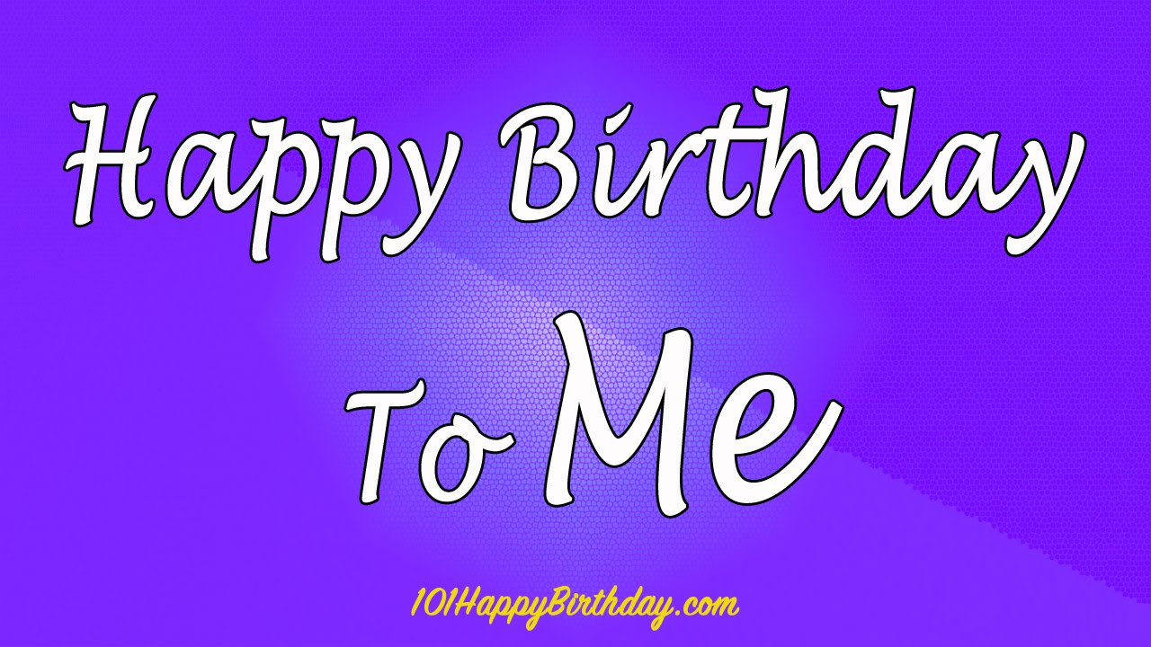 Happy Birthday To Me Quotes 3