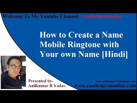 How to Create a Name Mobile Ringtone with Your own Name [Hindi]