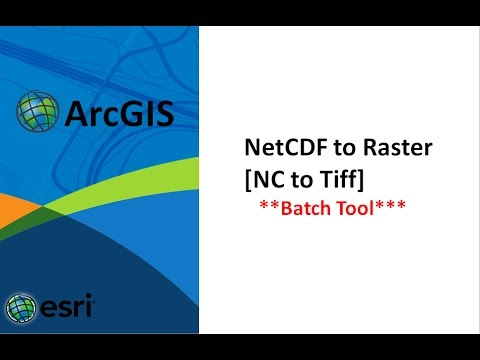 how to convert netcdf to raster in batch in arcgis, nc file to geo tiff  file, netcdf arcgis