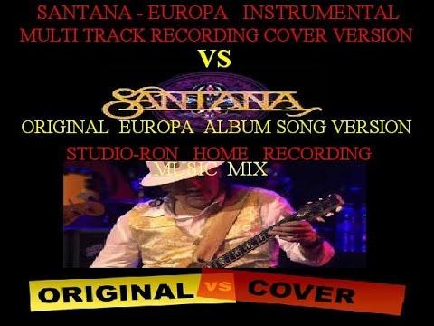 SANTANA  Europa - Instrumental multi track recording Cover version VS Original Santana song version