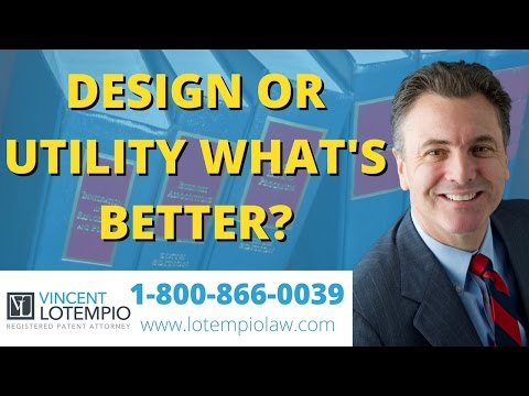 Whats better a Design patent or utility patent? - Inventor FAQ - Ask an Attorney - Legal Questions