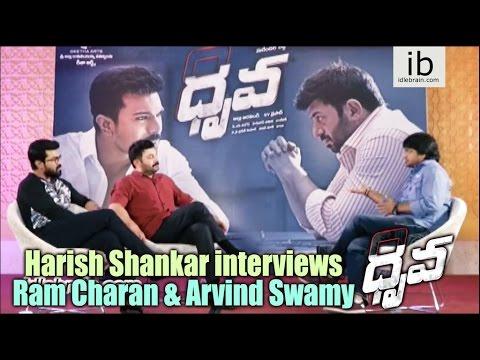 Harish Shankar interviews Ram Charan & Arvind Swamy about Dhruva -  idlebrain.com