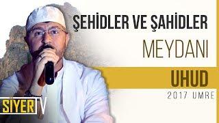 Şehidler ve Şahidler Meydanı Uhud | Muhammed Emin Yıldırım (2017 Umre Ziyareti)
