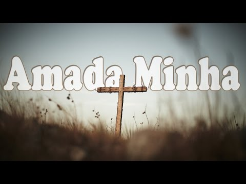 AMADA MINHA - Asas da Adoração - Letra