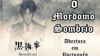 O Mordomo Sombrio (Kuroshitsuji) - Abertura em Português BR