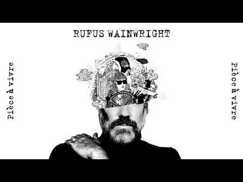 Rufus Wainwright - Pièce à vivre (Official Audio)