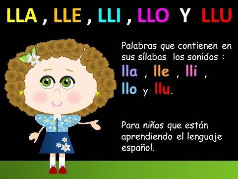 LLA , LLE , LLI , LLO  Y  LLU  EN LAS PALABRAS  -  LECCIONES PARA NIÑOS  -  ESPAÑOL PARA TODOS