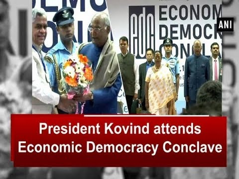 President Kovind attends session of Economic Democracy Conclave - Maharashtra News