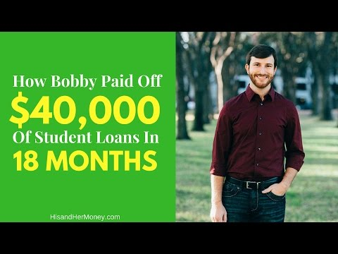 How Bobby Paid Off $40,000 of Student Loans in Just 18 Month