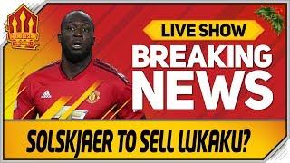 SOLSKJAER To Sell LUKAKU? Man Utd News Now