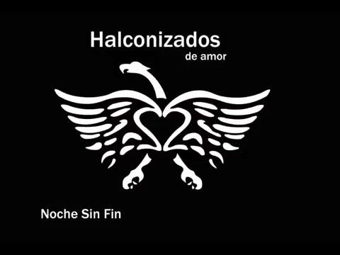 Noche Sin Fin  Halconizados de Amor