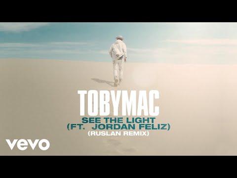 TobyMac, Jordan Feliz - See The Light (RUSLAN Remix/Audio)
