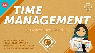 Making Time Management Work for You: Crash Course Business - Soft Skills #10