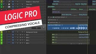 Logic Pro: Compressing Vocals | Tips & Tricks