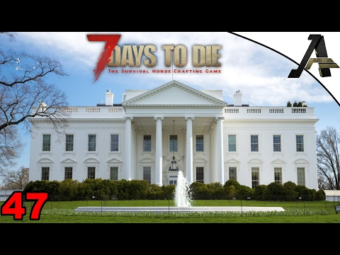 7 DAYS TO DIE -ALPHA 15 - EP47 - The White House Build
