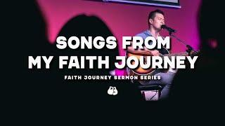 Songs from My Faith Journey (Faith Journey Episode 5)