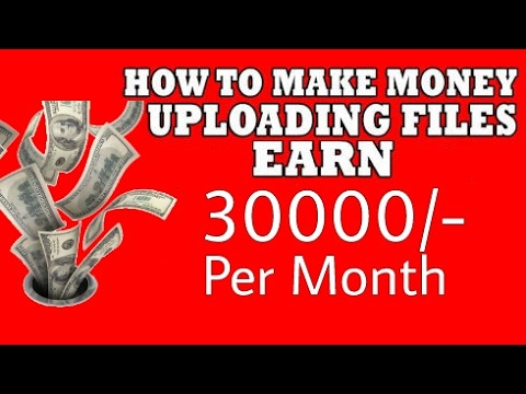 How to Earn Money 30000/- per month with upload Files