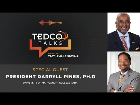 TEDCO Talks: Troy LeMaile-Stovall with President Darryll Pines, University of Maryland—College Park