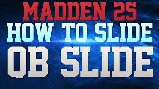 MADDEN 25 TIPS - HOW TO QB SLIDE IN MADDEN 25 - MADDEN 25 TIPS AND TRICKS - MADDEN 25 PASSING TIPS