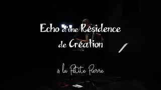 Echo d'une Résidence de Création ~ Clara Sanchez