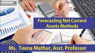 Forecasting Net Current Assets Methods(B.Com, MBA)