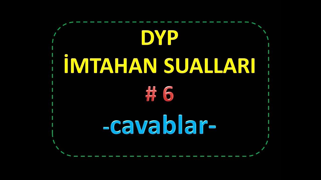DYP test İmtahan sualları #6 (cavablar)