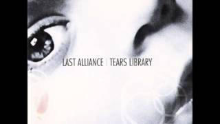 "5th song from the album ""Tears Library"", by Last Alliance. Enjoy."