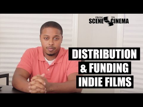 5. Distribution & Funding Indie Films