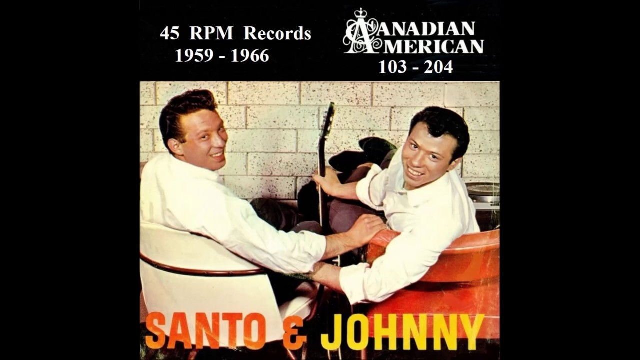 Santo & Johnny - Canadian American 45 RPM Records - 1959 - 1966