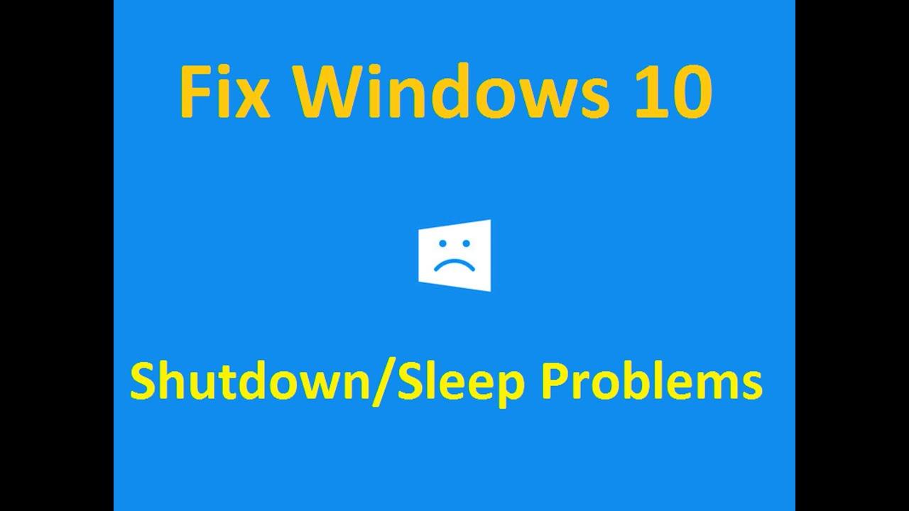 windows 10 shutdown sleep problems howtosolveit