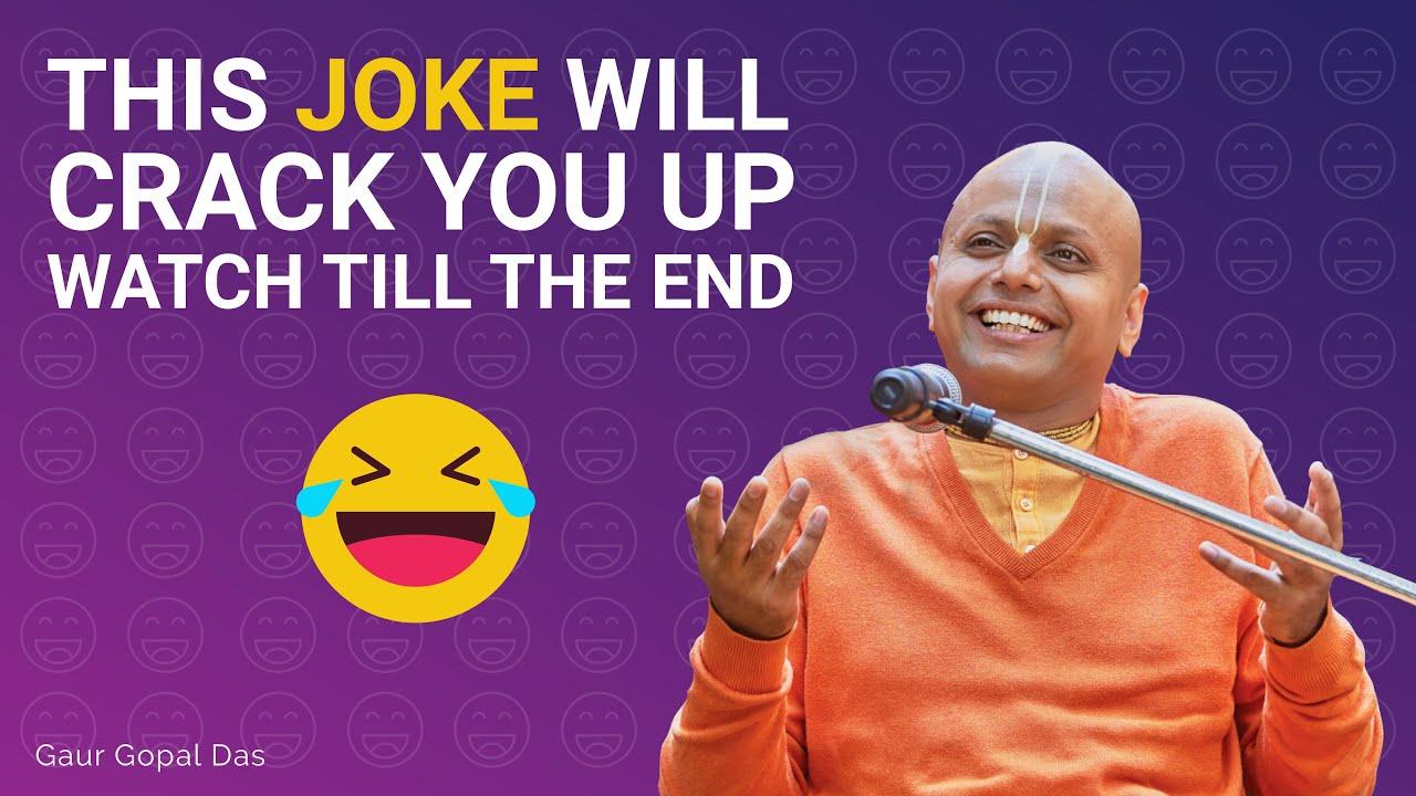 This joke will crack you up. Watch till the end | Gaur Gopal Das