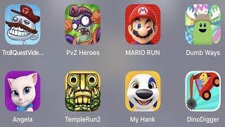 Troll Quest Video,PVZ Heroes,Mario Run,Dumb Way,Angela,Temple Run 2,My Hank,Dino Digger