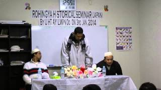 rohingya historical seminar japan by u htay lwin oo on 3rd jan 2014 part 1