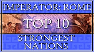 The Top 10 Strongest Nations in Imperator: Rome