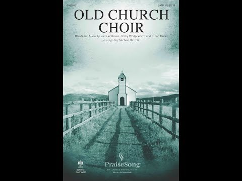 OLD CHURCH CHOIR - Zach Williams/arr. Michael Barrett