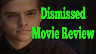 Dismissed Movie Review 2017