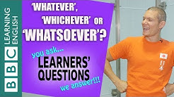 Whatever, whichever or whatsoever?  - Learners' Questions
