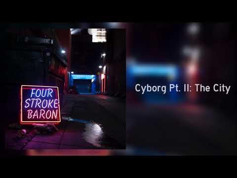FOUR STROKE BARON - CYBORG PT. II: THE CITY (OFFICIAL AUDIO) Mp3