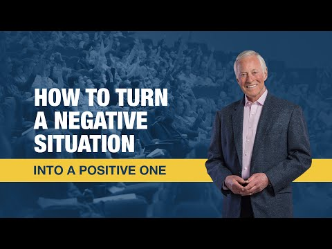 How to Turn a Negative Situation into a Positive One | Brian Tracy