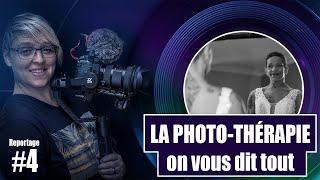 ON VOUS PARLE DE PHOTO-THÉRAPIE_Reportage#4