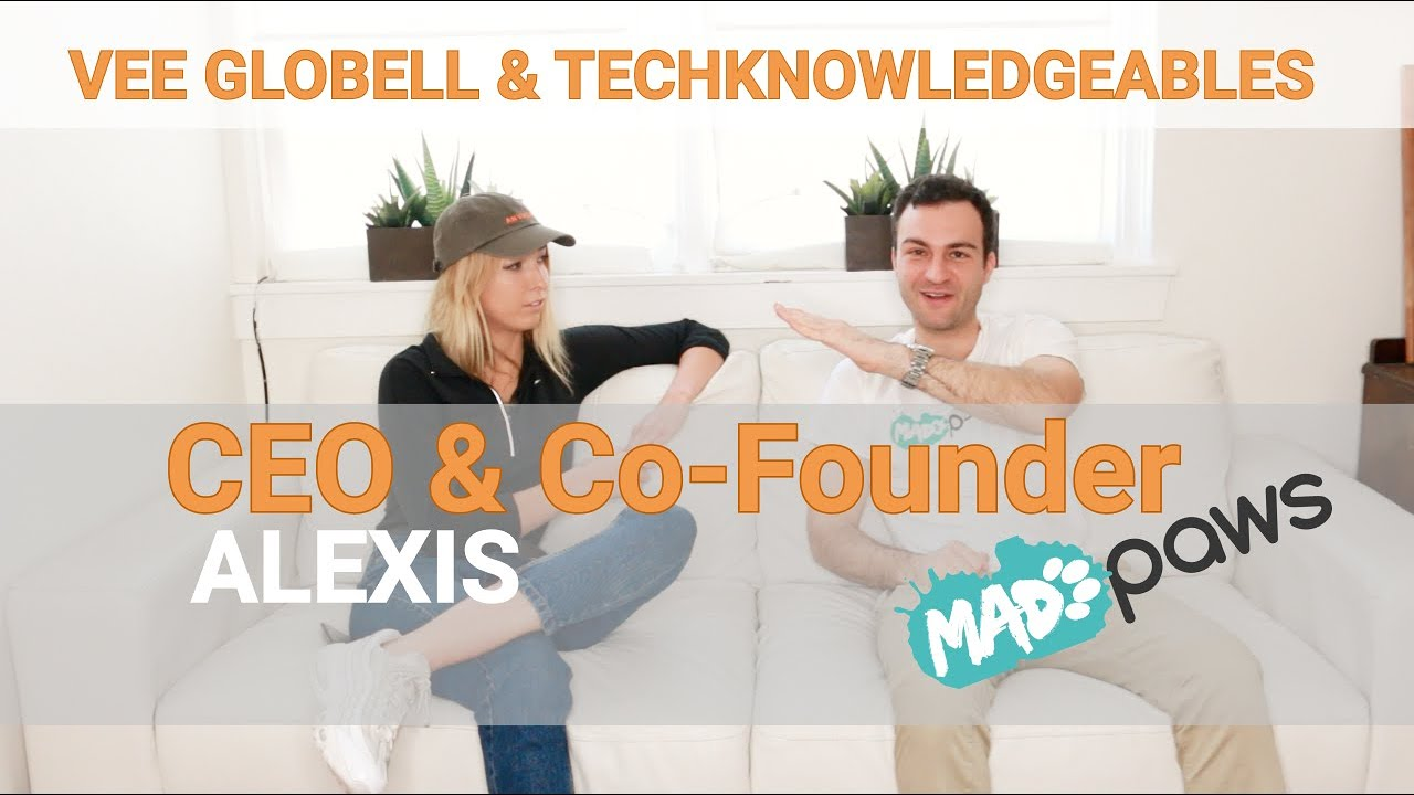 Vee Globell Techknowledgeables #1 - Alexis Soulopoulos CEO and Co-Founder Madpaws