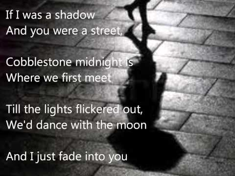 Fade Into You - Nashville