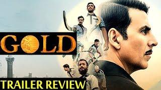 GOLD |TRAILER REVIEW| AKSHAY KUMAR, MOUNI ROY