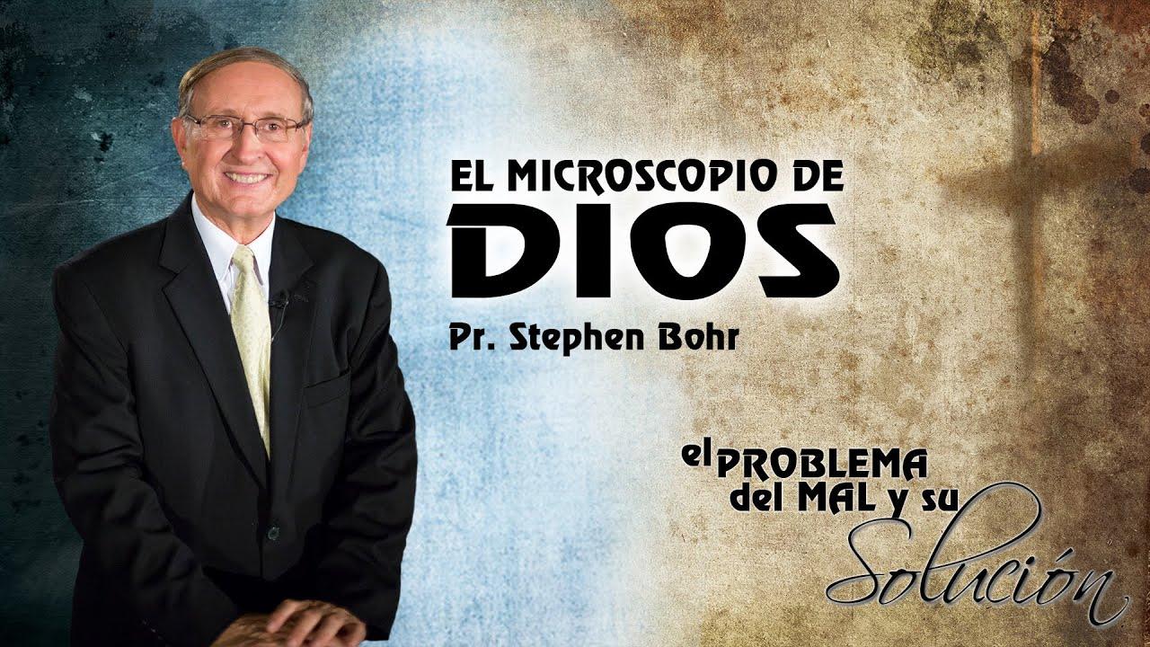 9/12 El Microscopio de Dios | Serie El Problema del Mal y su Solucion - Pr Esteban Bohr
