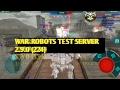 WAR ROBOTS TEST SERVER 2.9.0 (224) Part - 1