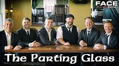 The Parting Glass [Official Face Vocal Band Rendition]